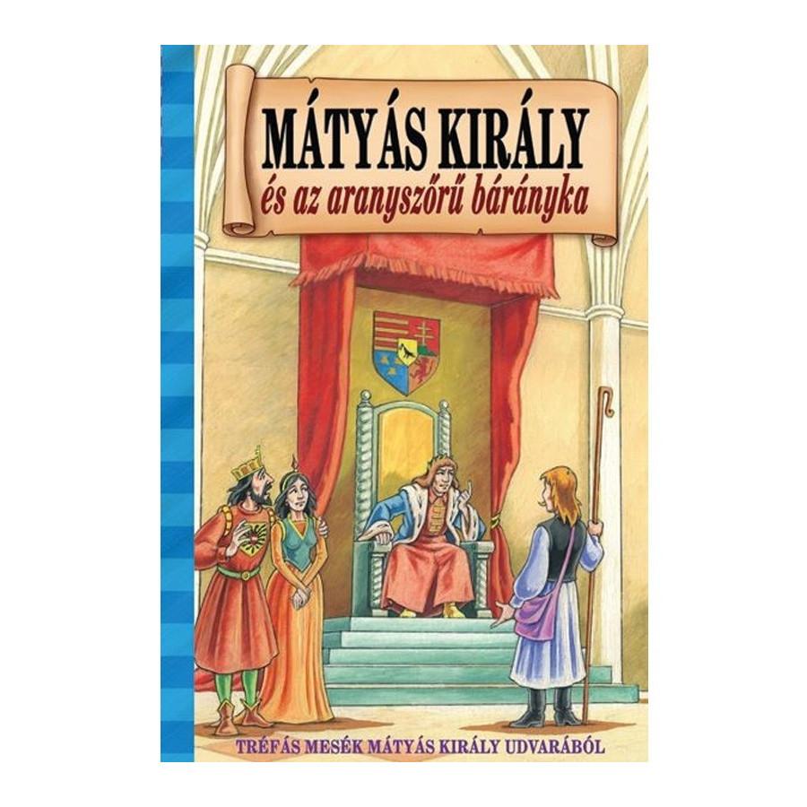 Mátyás király és az aranyszőrű bárányka - A három bakkecske - Kinizsi Pál és a Fekete sereg